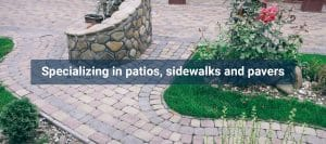 Pavers, sidewalks and patios